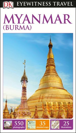 Dk Eyewitness Travel Guide Myanmar (burma)