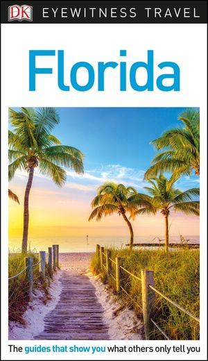 Dk Eyewitness Travel Guide Florida