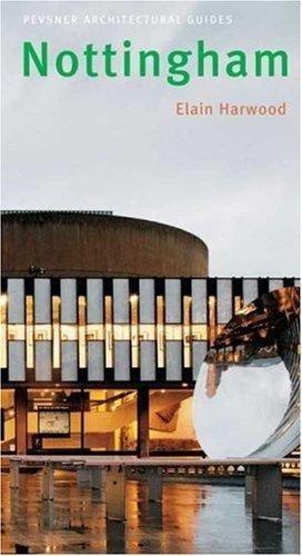Nottingham: Pevsner Architectural Guide