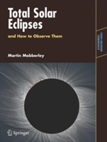 Total Solar Eclipses And How To Observe