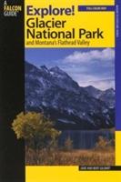 Explore! Glacier National Park And Montana's Flathead Valley