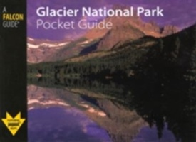 Glacier National Park Pocket Guide