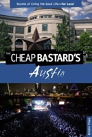 Cheap Bastard's (r) Guide To Austin