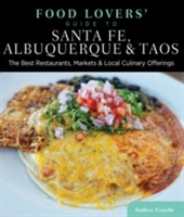 Food Lovers' Guide To (r) Santa Fe, Albuquerque & Taos