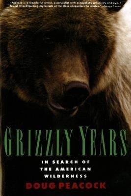 Grizzly Years Doug Peacock