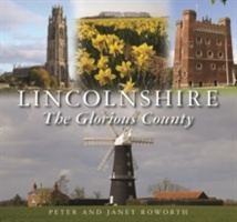 Lincolnshire The Glorious County