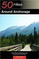 Explorer's Guide 50 Hikes Around Anchorage