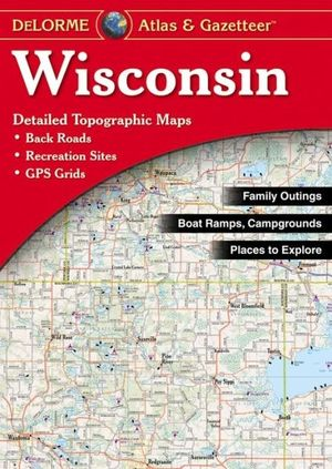 Wisconsin Atlas & Gazetteer Delorme