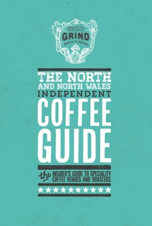 North And North Wales Independent Coffee Guide: No 4