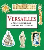 Versailles: A Three-dimensional Expanding Pocket Guide