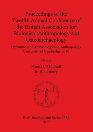 Proceedings Of The Twelfth Annual Conference Of The British Association For Biological Anthropology And Osteoarchaeology