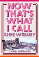 Now That's What I Call Shrewsbury