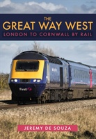 Great Way West: London To Cornwall By Rail
