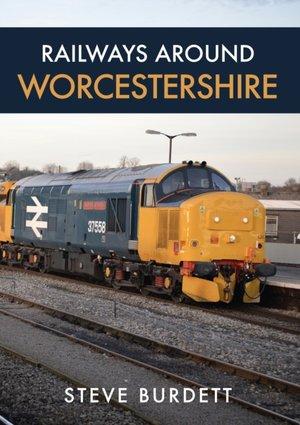 Railways Around Worcestershire