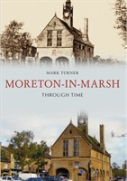 Moreton-in-marsh Through Time