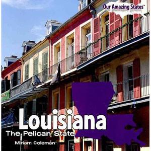Louisiana: The Pelican State