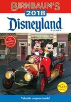 Birnbaum's 2018 Disneyland Resort: The Official Guide