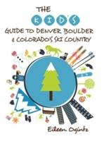 Kid's Guide To Denver, Boulder & Colorado's Ski Country