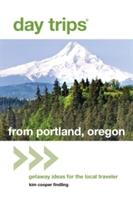 Day Trips (r) From Portland, Oregon