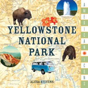 American Icons: Yellowstone National Park