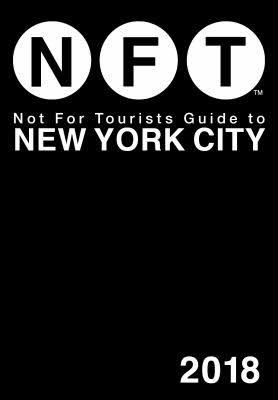 Not For Tourists Guide To New York City (2018)