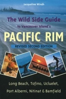 Wild Side Guide To Vancouver Island's Pacific Rim