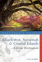 Explorer's Guide Charleston, Savannah & Coastal Islands: A Great Destination