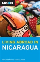 Moon Living Abroad In Nicaragua (2nd Ed)