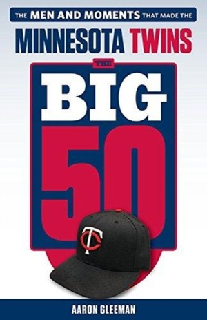 Big 50: Minnesota Twins