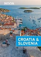 Moon Croatia & Slovenia (second Edition)