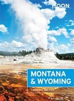 Moon Montana & Wyoming (third Edition)