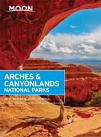 Moon Arches & Canyonlands National Parks, Second Edition