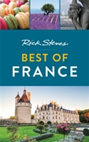 Rick Steves Best Of France (second Edition)