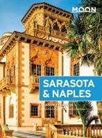 Moon Sarasota & Naples: Including Sanibel Island & the Everglades