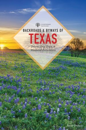 Backroads & Byways Of Texas