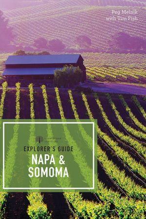 Explorer`s Guide Napa & Sonoma
