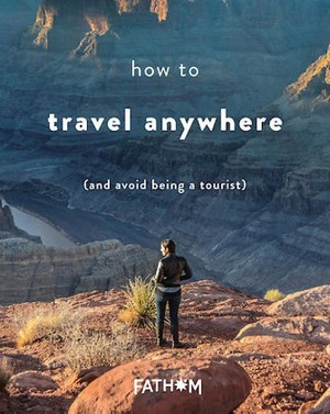 How to Travel Anywhere