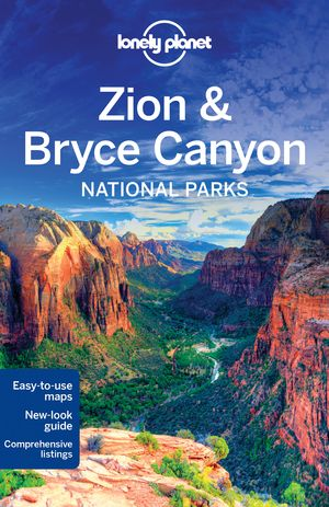 Lonely Planet Zion & Bryce Canyon National Parks dr 3