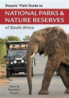 Stuarts' Field Guide To National Parks And Nature Reserves Of South Africa
