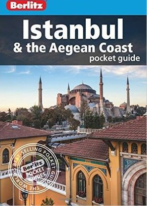Istanbul & The Aegean Coast Berlitz Guide