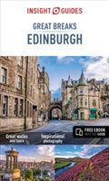 Insight Guides: Great Breaks Edinburgh - Edinburgh Travel Guide