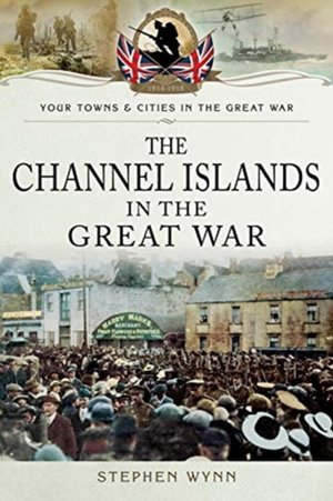 Channel Islands In The Great War
