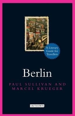 Berlin A Literary Guide For Travellers