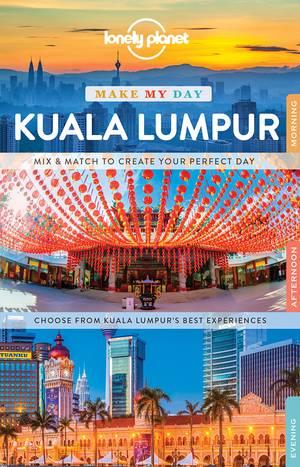 Lonely Planet Make My Day Kuala Lumpur