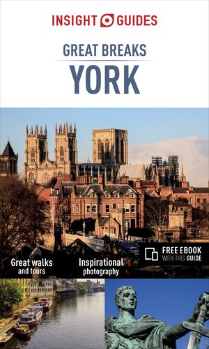 Insight Guides Great Breaks York - York Travel Guide