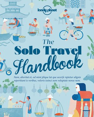 Lonely Planet the Solo Travel Handbook