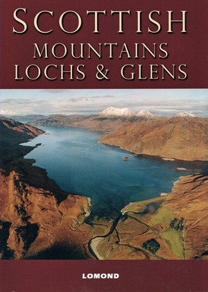Scottish Mountains, Lochs And Glens