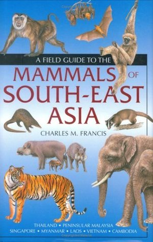 Mammals Of South East Asia, Field Guide