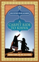 Carpet Ride To Khiva