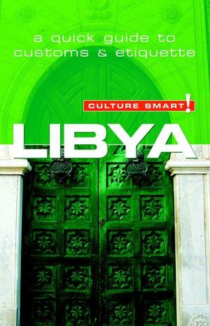 Libya - Culture Smart! The Essential Guide To Customs & Culture